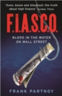 FIASCO : Blood In the Water on Wall Street - eBook