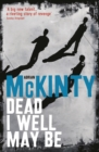 Dead I Well May Be - eBook