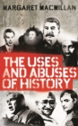 The Uses and Abuses of History - eBook