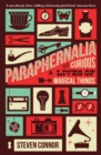 Paraphernalia : The Curious Lives of Magical Things - eBook