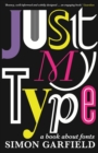 Just My Type : A Book About Fonts - eBook