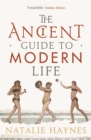 The Ancient Guide to Modern Life - eBook
