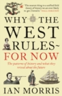 Why The West Rules - For Now : The Patterns of History and what they reveal about the Future - eBook
