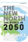 The New North : The World in 2050 - eBook