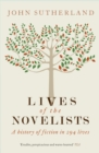 Lives of the Novelists : A History of Fiction in 294 Lives - eBook