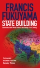 State Building : Governance and World Order in the 21st Century - eBook