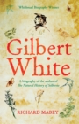 Gilbert White : A biography of the author of The Natural History of Selborne - eBook
