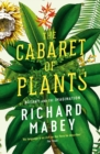 The Cabaret of Plants : Botany and the Imagination - eBook