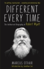 Different Every Time : The Authorised Biography of Robert Wyatt - eBook