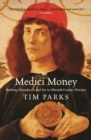 Medici Money : Banking, metaphysics and art in fifteenth-century Florence - eBook