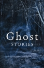 Ghost Stories: The best of The Daily Telegraph's ghost story competition - eBook