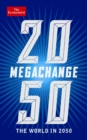 The Economist: Megachange : The world in 2050 - eBook
