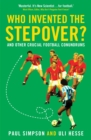 Who Invented the Stepover? : and other crucial football conundrums - eBook