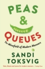 Peas & Queues : The Minefield of Modern Manners - eBook