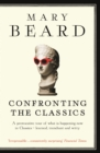 Confronting the Classics : Traditions, Adventures and Innovations - eBook
