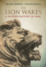 The Lion Wakes : A Modern History of HSBC - eBook