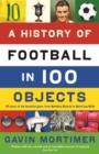 A History of Football in 100 Objects - eBook