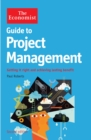 The Economist Guide to Project Management 2nd Edition : Getting it right and achieving lasting benefit - eBook