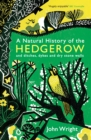 A Natural History of the Hedgerow : and ditches, dykes and dry stone walls - eBook