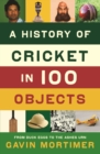 A History of Cricket in 100 Objects - eBook