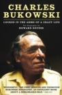 Charles Bukowski : Locked in the Arms of a Crazy Life - eBook