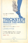 Trickster Makes This World : How Disruptive Imagination Creates Culture. - eBook