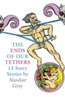 The Ends Of Our Tethers: Thirteen Sorry Stories : Thirteen Sorry Stories - eBook