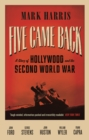 Five Came Back : A Story of Hollywood and the Second World War - Book