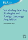 Vocabulary Learning Strategies and Foreign Language Acquisition - Book