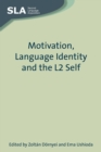 Motivation, Language Identity and the L2 Self - Book