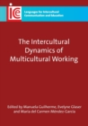 The Intercultural Dynamics of Multicultural Working - Book