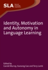Identity, Motivation and Autonomy in Language Learning - Book