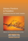 Literacy Practices in Transition : Perspectives from the Nordic Countries - eBook