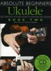 Absolute Beginners Ukulele Book 2 (Book and CD) - Book