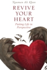 Revive Your Heart : Putting Life in Perspective - eBook