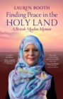 Finding Peace in the Holy Land : A British Muslim Memoir - Book