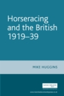 Horseracing and the British, 1919-39 - eBook