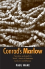 Conrad's Marlow : Narrative and death in 'Youth', Heart of Darkness, Lord Jim and Chance - eBook