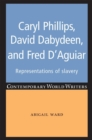 Caryl Phillips, David Dabydeen and Fred D'Aguiar : Representations of slavery - eBook