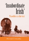 """Insubordinate Irish"": Travellers in the Text - eBook"