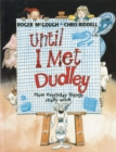 Until I Met Dudley - Book