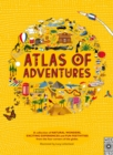 Atlas of Adventures : A collection of natural wonders, exciting experiences and fun festivities from the four corners of the globe. - Book