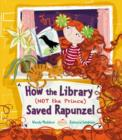 How the Library (Not the Prince) Saved Rapunzel - Book