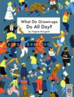 What Do Grown-ups Do All Day? - Book