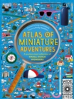 Atlas of Miniature Adventures : A pocket-sized collection of small-scale wonders - Book