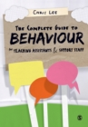 The Complete Guide to Behaviour for Teaching Assistants and Support Staff - Book