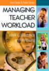 Managing Teacher Workload : Work-Life Balance and Wellbeing - eBook