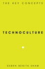 Technoculture : The Key Concepts - eBook
