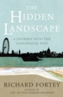 The Hidden Landscape : A Journey into the Geological Past - Book