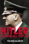 Hitler: Volume II : Downfall 1939-45 - Book